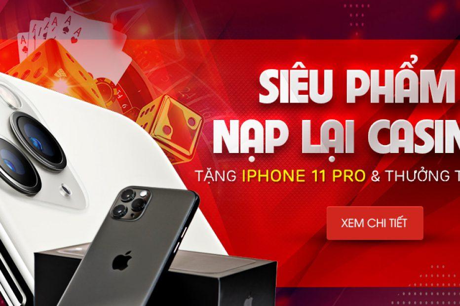 """[SIÊU HOT] Khuyến Mãi Nạp Lại Casino WELLBET – """"Đi Đường Quyền"""" Ra Iphone 11 Pro"""